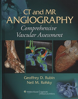 Ct And Mr Angiography By Rubin, Geoffrey D., M.D. (EDT)/ Rofsky, Neil M., M.D. (EDT)